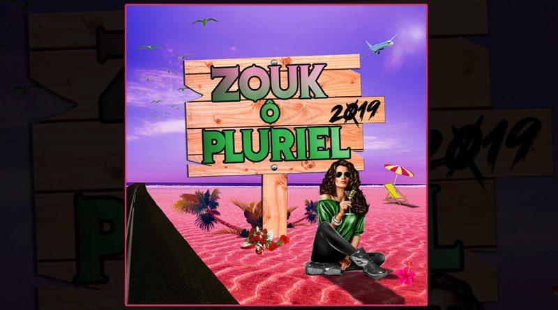 compilation zouk ô pluriel 2019
