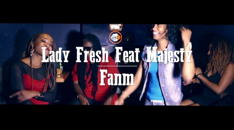 clip lady fresh feat. sista majesty fanm