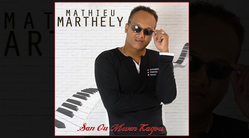 single mathieu marthely sa ou mwen kagou