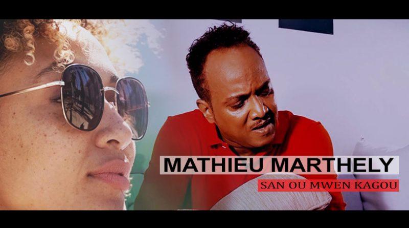 clip mathieu marthely - san ou mwen kagou
