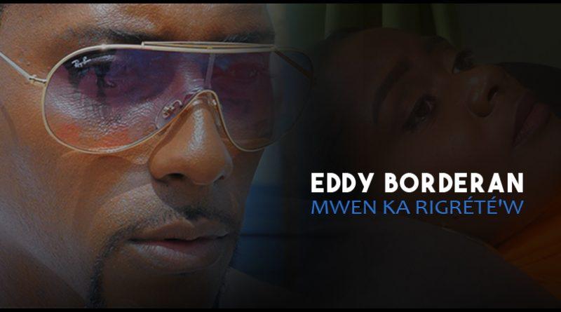 clip eddy borderan mwen ka rigrete'w