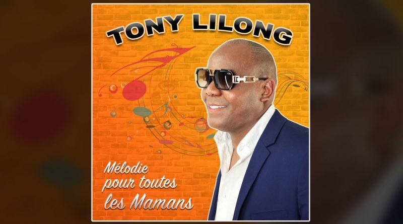 single tony lilong - mélodie pour toutes les mamans