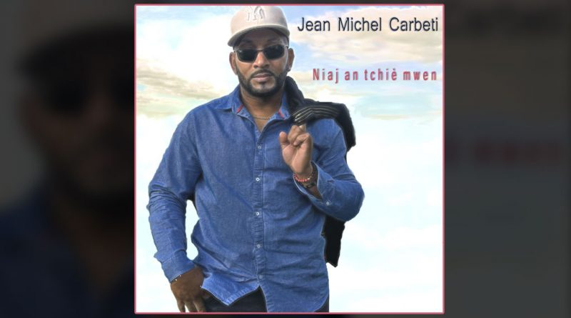 single jean michel carbeti - niaj an tchié mwen