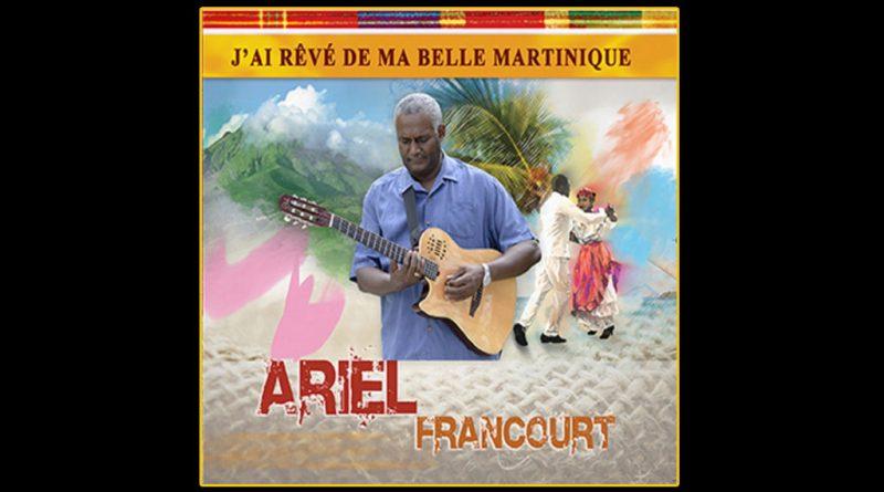 album ariel francourt j'ai rêvé ma belle martinique