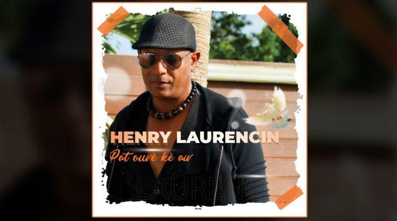 single henry laurencin - pat ouvè kè aw