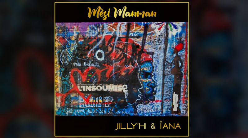single jilly'hi & ïana - mesi manman