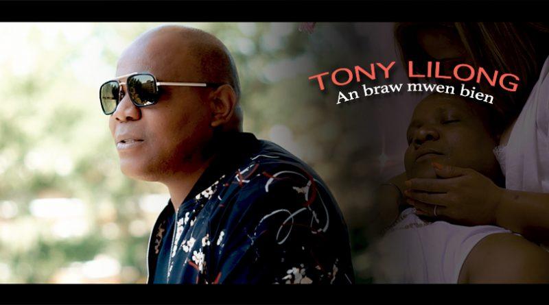 clip tony lilong - an braw mwen bien