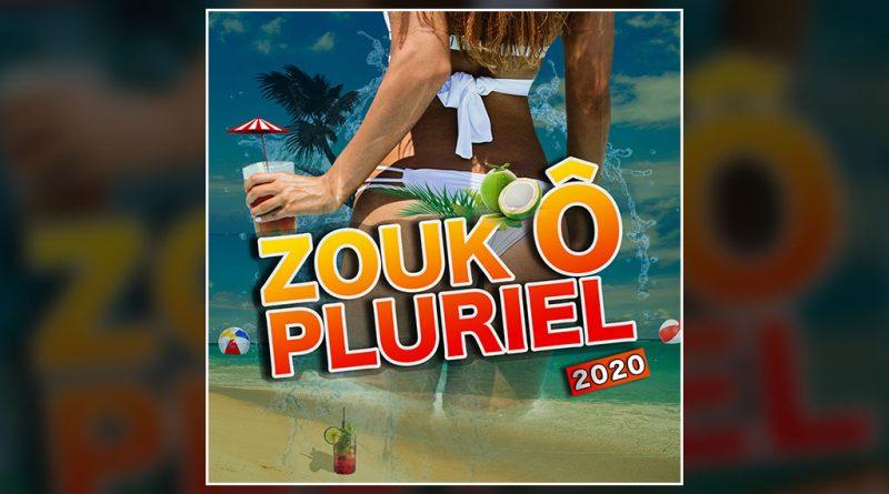 compilation Zouk Ô Pluriel 2020