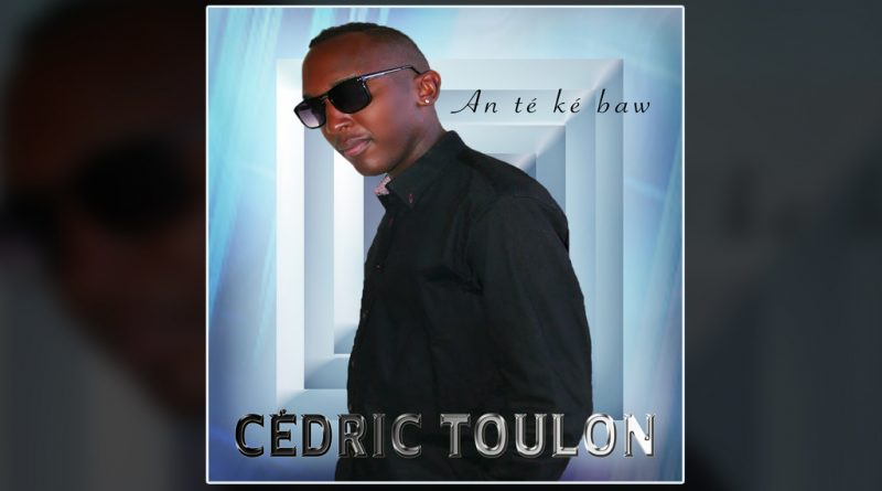 single cédric toulon - an té ké baw