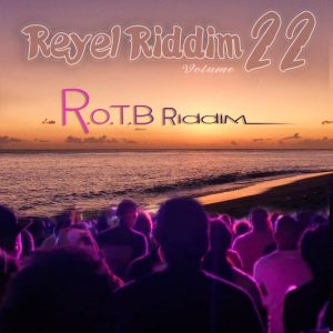 cover Reyel Riddim Vol.22 / R.O.T.B Riddim