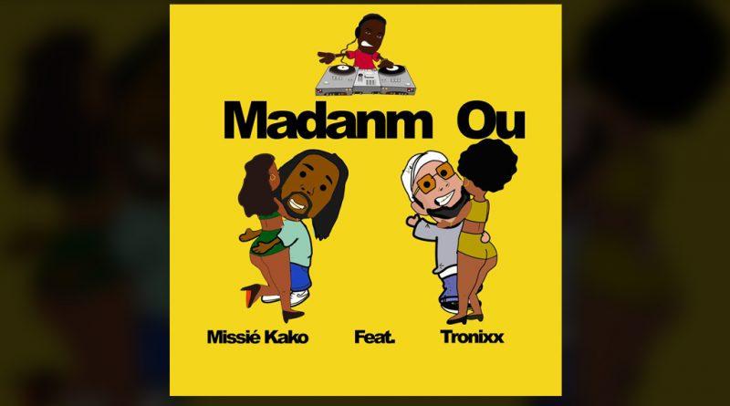 single missie kako feat. tronixx - madanm ou